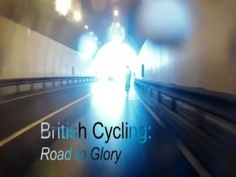British Cycling: Road to Glory (UK) tv show photo