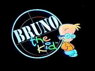 Bruno the Kid tv show photo