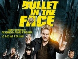 Bullet in the Face tv show photo