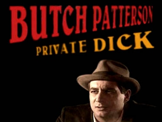 Butch Patterson: Private Dick (CA)