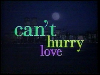 Can't Hurry Love tv show photo