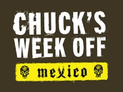 Chuck's Week Off: Mexico