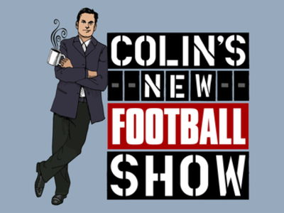 Colin's New Football Show