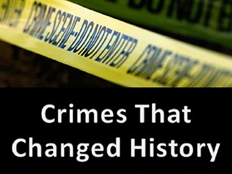 Crimes That Changed History