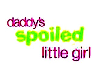 Daddy\'s Spoiled Little Girl Quotes - ShareTV