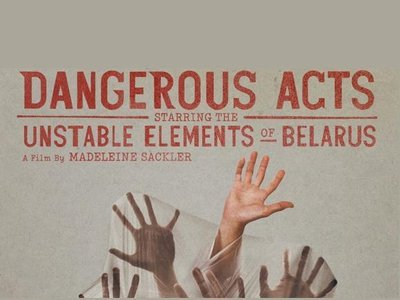 Dangerous Acts Starring the Unstable Elements of Belarus tv show photo