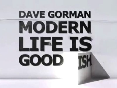 Dave Gorman: Modern Life is Goodish (UK)