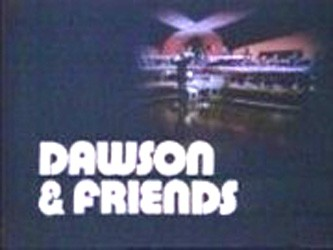 Dawson And Friends (UK) tv show photo