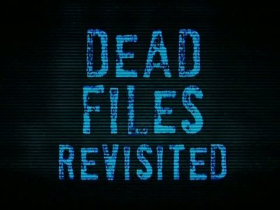 Dead Files Revisited