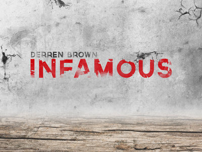 Derren Brown: Infamous (UK)