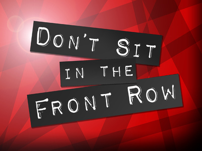 Don't Sit On The Front Row (UK)
