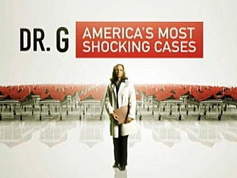 Dr. G: America's Most Shocking Cases
