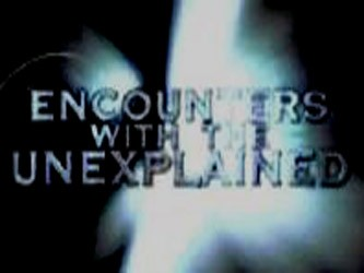 Encounters with the Unexplained tv show photo