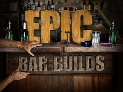 Epic Bar Builds