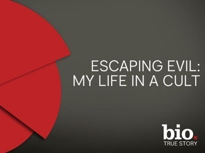 Escaping Evil - My Life in a Cult