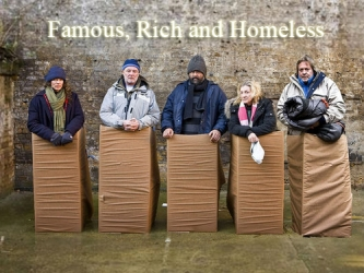Famous, Rich and Homeless (UK)