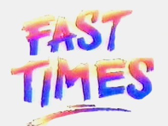 Fast Times tv show photo