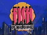 Fish Police tv show photo