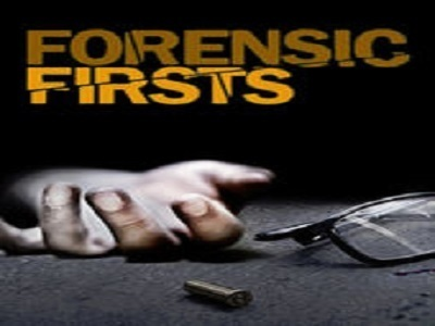 Forensic Firsts