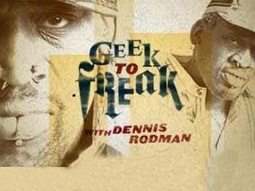Geek to Freak with Dennis Rodman tv show photo