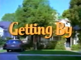 Getting By tv show photo