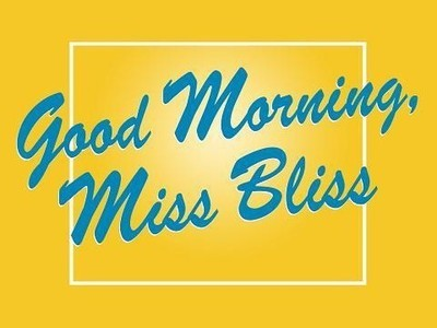 Good Morning, Miss Bliss tv show photo