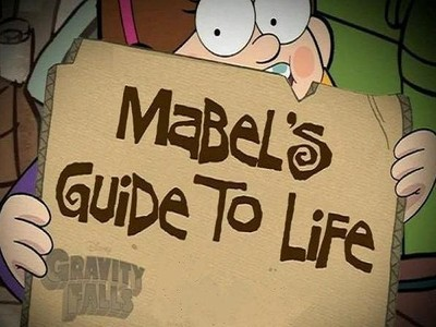 Gravity Falls: Mabel's Guide to Life