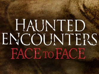 Haunted Encounters: Face To Face tv show photo