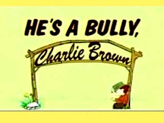 He's a Bully, Charlie Brown tv show photo