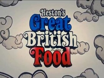Heston's Great British Food (UK)