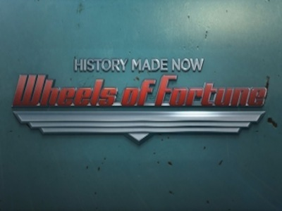 History Made Now: Wheels of Fortune