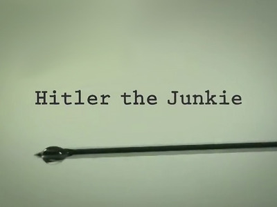 Hitler the Junkie tv show photo