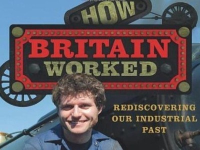 How Britain Worked (UK) tv show photo