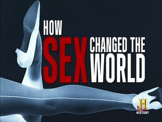 How Sex Changed the World tv show photo