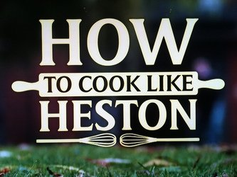 How to Cook Like Heston (UK)