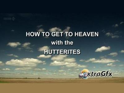 How to Get to Heaven with the Hutterites (UK) tv show photo