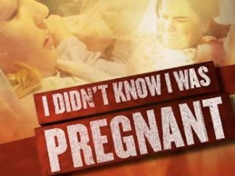 I Didn't Know I Was Pregnant