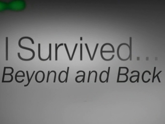 I Survived...Beyond and Back tv show photo