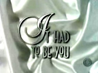 It Had to Be You tv show photo