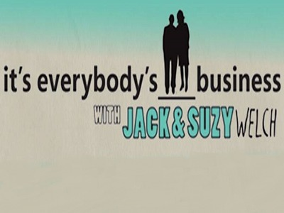 It's Everybody's Business with Jack & Suzy Welch