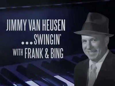 Jimmy Van Heusen: Swingin' with Frank and Bing