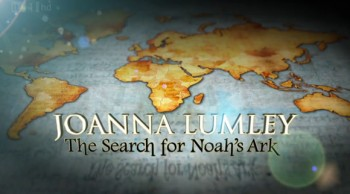 Joanna Lumley: The Quest for Noah's Ark (UK) tv show photo