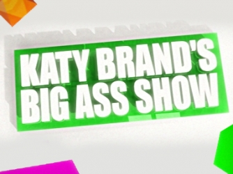 Katy Brand's Big Ass Show (UK)