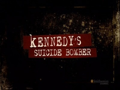 Kennedy's Suicide Bomber