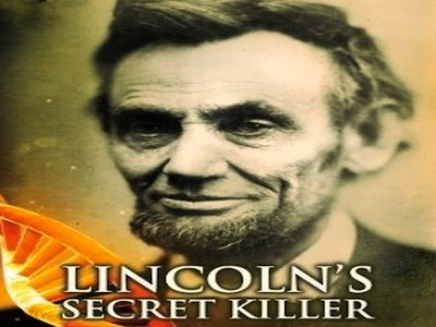 Lincoln's Secret Killer: Revealed
