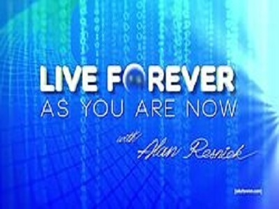 Live Forever as You Are Now With Alan Resnick