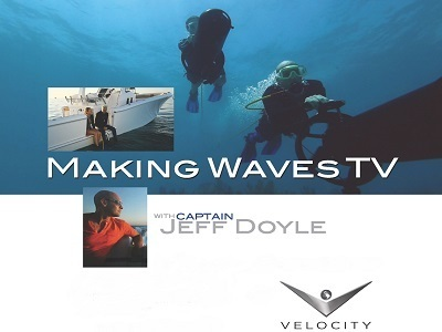 Making Waves TV With Captain Jeff Doyle