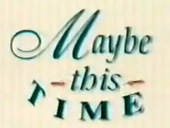 Maybe This Time tv show photo