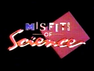Misfits of Science tv show photo
