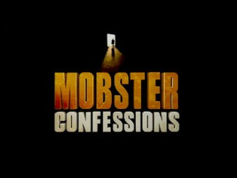 Mobster Confessions tv show photo